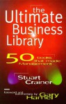 The Ultimate Business Library - Stuart Crainer, Gary Hamel
