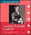 Lucretia Rudolph Garfield, 1832 1918 - Ann Heinrichs