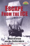 Escape from the Ice: Shackleton and the Endurance - Connie Roop, Peter Roop