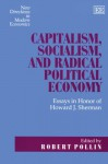 Capitalism, Socialism, and Radical Political Economy - Robert Pollin, Howard J. Sherman