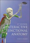 Interactive Functional Anatomy - Susan Kay Hillman, Primal Pictures Staff, Human Kinetics Staff