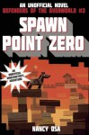 Spawn Point Zero: Defenders of the Overworld #3 - Nancy Osa