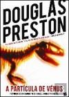 A Partícula de Vénus (Wyman Ford #1) - Douglas Preston, Jorge Colaço