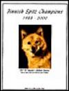 Finnish Spitz Champions, 1988-2000 - Jan Linzy, Sharae Heslet