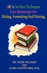 ABC'S On How To Prepare Your Manuscript For Editing, Formatting and Printing - Clara Hunter King, Rosie Milligan