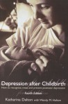 Depression After Childbirth: How to Recognise, Treat, and Prevent Postnatal Depression - Katharina Dalton