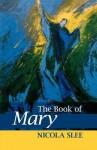 The Book of Mary - Nicola Slee