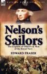 Nelson's Sailors: The Exploits of Officers & Men of the Royal Navy - Edward Fraser
