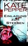 Einladung Zum Sterben Thriller - Kate Pepper, Katharina Naumann