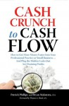 Cash Crunch to Cash Flow - Patrick Phillips, Bryan Malatesta