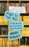 Do Not Sell At Any Price: The Wild, Obsessive Hunt for the World's Rarest 78rpm Records by Petrusich, Amanda (2015) [Paperback] - Amanda Petrusich