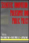Scientific Innovation, Philosophy, And Public Policy - Ellen Frankel Paul