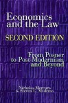 Economics and the Law: From Posner to Postmodernism and Beyond - Nicholas Mercuro, Steven G. Medema