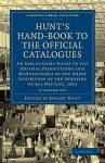 Hunt's Hand-Book to the Official Catalogues of the Great Exhibition - 2 Volume Set - Robert Hunt
