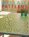 Mosaic Patterns - Emma Biggs, Tessa Hunkin