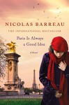 Paris Is Always a Good Idea: A Novel - Nicolas Barreau