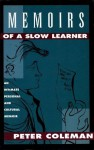 Memoirs of a Slow Learner - Peter Coleman