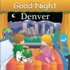 Good Night Denver (Good Night Our World) - Susan Bouse, Joe Veno