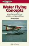 Water Flying Concepts: An Advanced Text on Wilderness Water Flying - Dale DeRemer