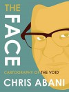 The Face: Cartography of the Void - Chris Abani