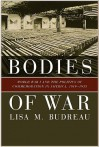 Bodies of War: World War I and the Politics of Commemoration in America, 1919-1933 - Lisa Budreau