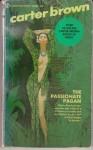 The Passionate Pagan - Carter Brown, Alan Geoffrey Yates