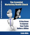 The Essential Marketing Health Check:15 Key Strategies to Improve Profits Online and Offline (Small Business Marketing) - Colin Mills, Randy Glasbergen