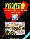 Kyrgyzstan Industrial and Business Directory - USA International Business Publications, USA International Business Publications