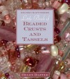 Little Book of Beaded Crusts and Tassels - Helen Dafter