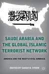 Saudi Arabia and the Global Islamic Terrorist Network: America and the West's Fatal Embrace - Sarah Stern