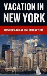 Vacation In New York - Tips For A Great Time In New York - Jeremy Barnes