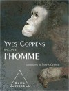 Yves Coppens Raconte L'homme - Yves Coppens