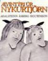 Ævintýri úr Nykurtjörn - Aðalsteinn Ásberg Sigurðsson, Garðar Pétursson