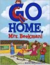 Go Home, Mrs. Beekman! - Ann Redisch Stampler