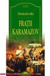 Fratii Karamazov - Fyodor Dostoyevsky, Ovidiu Constantinescu, Isabela Dumbrava, Albert Kovacs