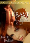 Brave Girl - Kate Baum