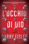 L'Occhio di Dio - Barry Eisler, Francesca Cosi, Alessandra Reposi