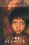 Os Filhos da Meia-Noite - Salman Rushdie, Manuel João Gomes