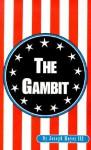 The Gambit - Joseph Arnold Hayes