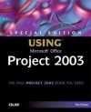 Special Edition Using Microsoft Office Project 2003 - Tim Pyron