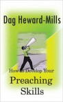 How to Develop Your Preaching Skills - Dag Heward-Mills