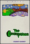 The Consequence - Colbert Kearney