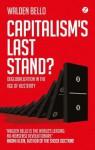 Capitalism's Last Stand? - Walden Bello