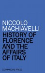 History of Florence and the Affairs of Italy - Niccolo Machiavelli
