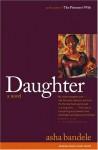 Daughter: A Novel - asha bandele