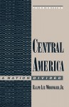 Central America: A Nation Divided - Ralph Lee Woodward