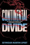 Continental Divide: The Values and Institutions of the United States and Canada - Seymour Martin Lipset