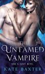 The Untamed Vampire (Last True Vampire series) - Kate Baxter