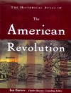 The Historical Atlas of the American Revolution - Ian Barnes, Charles Royster