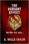 The Variant Effect - G. Wells Taylor